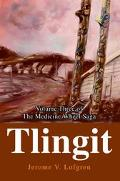 Tlingit The Medicine Wheel Saga