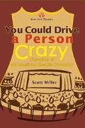 You Could Drive a Person Crazy Chronicle of an American Theatre Company