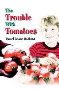 Trouble With Tomatoes