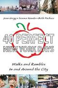 40 Perfect New York Days Walks and Rambles in and Around the City