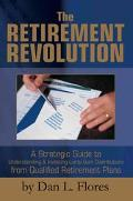 Retirement Revolution A Strategic Guide to Understanding & Investing Lump-Sum Distributions ...
