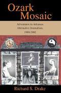 Ozark Mosaic Adventures In Arkansas Alternative Journalism, 1990-2002