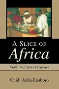 Slice Of Africa Exotic West African Cuisines