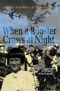 When a Rooster Crows at Night A Child's Experience of the Korean War