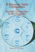 Passover Seder Companion and Analytic Introduction to the Haggadah
