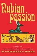Nubian Passion A Collection of Five Sensual Romance Short Stories