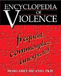 Encyclopedia Of Violence Frequent, Commonplace, Unexpected