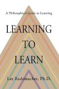Learning To Learn A Philosophical Guide To Learning