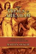 Trials Of Abraham The Making Of A National Patriarch