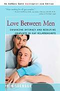 Love Between Men Enhancing Intimacy And Resolving Conflicts In Gay Relationships