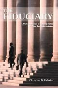 Fiduciary An In-depth Guide to Fiduciary Duties--from Studebaker to Enron
