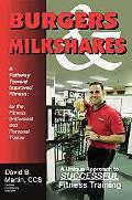 Burgers & Milkshakes A Pathway Toward Improved Fitness