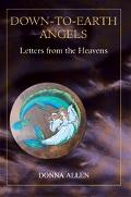 Down-to-earth Angels Letters from the Heavens
