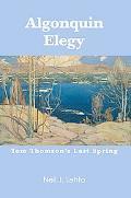 Algonquin Elegy Tom Thomson's Last Spring