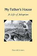 My Father's House A Life of Adoption