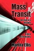 Mass Transit The Ride of a Lifetime
