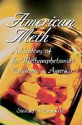American Meth A History of the Methamphetamine Epidemic in America