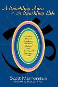 Sparkling Aura - a Sparkling Life A Guide to Ethereal Crystals And Gemstones, Chakras, Aura ...