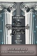 Treasurer's Guide How to Create, Implement, And Maintain an Organized System for a Greek Org...