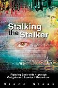 Stalking the Stalker Fighting Back With High-tech Gadgets And Low-tech Know-how