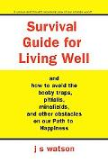 Survival Guide for Living Well And How to Avoid the Booby Traps, Pitfalls, Minefields And Ot...