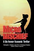 Micro Mischief A Dia Fenner Economic Thriller