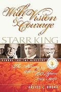 With Vision And Courage Starr King School for the Ministry the History of Its First Hundred ...