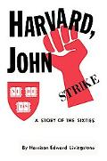 Harvard, John A Story of the Sixties