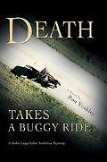 Death Takes a Buggy Ride: A John Lapp/Sallie Stoltzfus Mystery