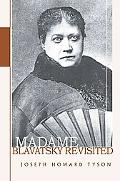 Madame Blavatsky Revisited