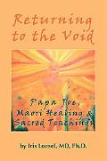 Returning to the Void: Papa Joe, Maori Healing and Sacred Teachings