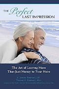 The Perfect Last Impression: The Art of Leaving More than Just Money to Your Heirs