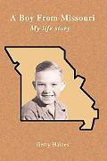 A Boy from Missouri: My Life Story