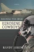 Kerosene Cowboys: Manning the Spare