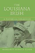 The Louisiana Irish: A Historical Collection