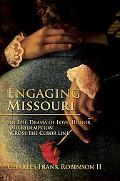 Engaging Missouri: An Epic Drama of Love, Honor, and Redemption across the Color Line
