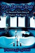 Sacred Bath: An American Teen's Story of Modern Day Slavery