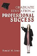 Graduate Education and Professional Success