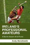 Ireland'S Professional Amateurs