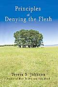 Principles of Denying the Flesh