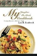 My Daughter The Bride Cookbook: Creating Memories in the Way of Food