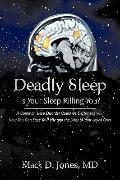 Deadly Sleep: Is Your Sleep Killing You?