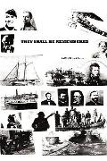They Shall Be Remembered: A Great American Saga from the War of 1812 to World War I