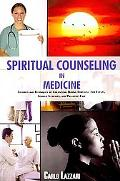 Spiritual Counseling in Medicine: Theories and Techniques of Counseling During Stressful Lif...
