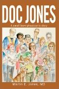 Doc Jones A Small Town Physician s Story