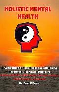 Holistic Mental Health: A Comparison of Traditional and Alternative Treatments for Mental Di...