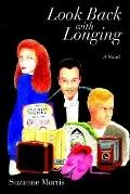Look Back with Longing: Book One of the Clearharbour Trilogy - Suzanne Morris - Hardcover
