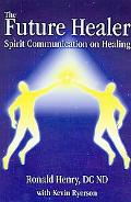 Future Healer: Spirit Communication on Healing