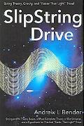 Slipstring Drive: String Theory, Gravity, and