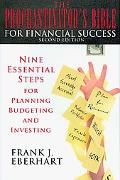 The Procrastinator's Bible for Financial Success: Nine Essential Steps for Planning, Budgeti...